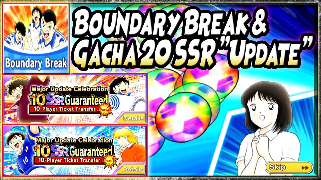 "GACHA 20 SSR TIKET ""Major UPDATE"" + BAHAS Fitur ""Boundary Break"" - Captain Tsubasa Dream Team"