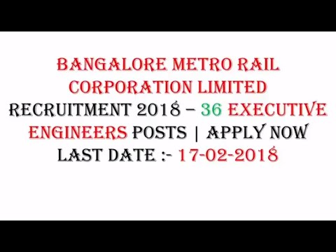 Bangalore Metro Rail Corporation Limited Recruitment 2018 – 36 Executive Engineers Posts | Apply Now