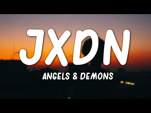 jxdn – Angels & Demons (Lyrics)