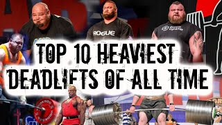 TOP 10 HEAVIEST DEADLIFTS OF ALL TIME | 1102LBS | WORLDS HEAVIEST  LIFTS!