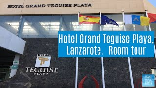 Grand Teguise Playa hotel, Lanzarote.  Room tour