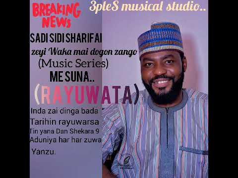 Download Sadi Sidi Sharifai yahadu da aljana ga yadda takasance acikin wakarsa mai suna shamsiyya a mafarki
