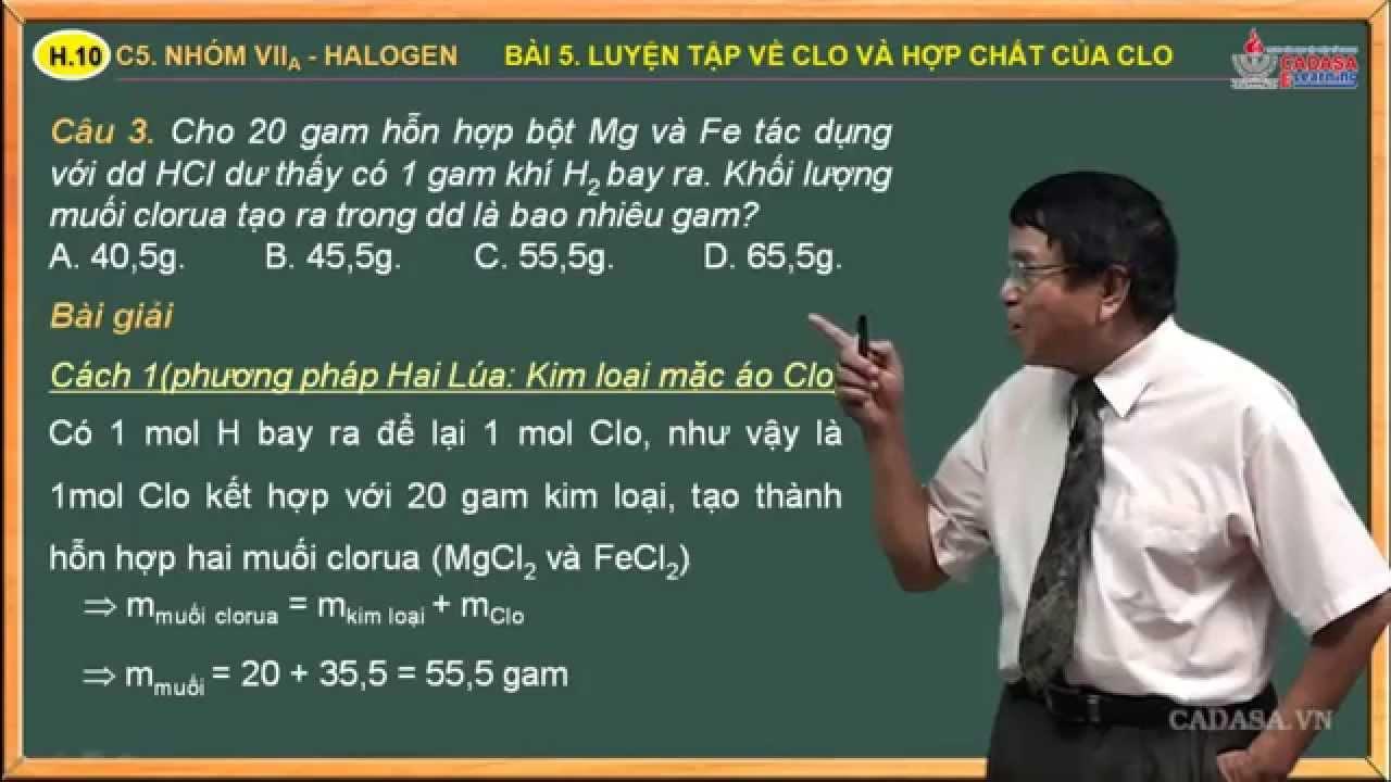 Video hóa học 10 – Bài tập nhóm Halogen – Bài 5. Luyện tập về clo và hợp chất của clo