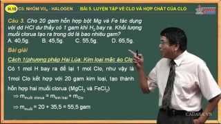 Video hóa học 10 - Bài tập nhóm Halogen - Bài 5. Luyện tập về clo và hợp chất của clo