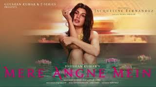Mere Angne Mein – Neha Kakkar Mp3 Song   ft. Asim Riaz & Jacqueline Fernandez
