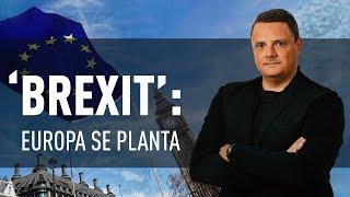 'BREXIT': EUROPA SE PLANTA - El Zoom de RT + y charlamos con ustedes al final