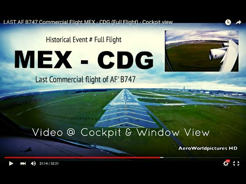 * HISTORICAL FLIGHT * @ MEXICO to PARIS - Last AF'B747 Commercial Flight # Cockpit View