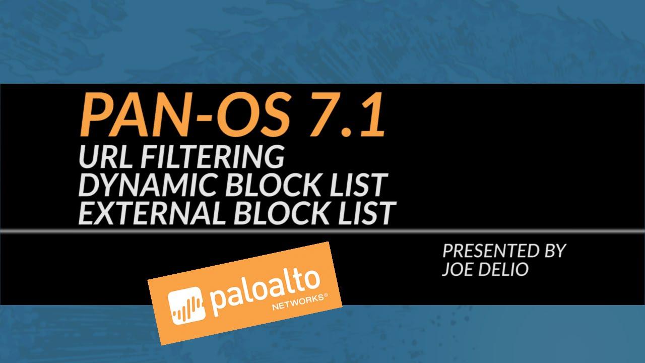 PAN-OS 7 1: URL Filtering - Dynamic Block List - External Block List