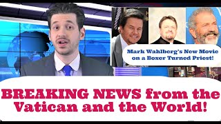 BREAKING NEWS -  Wahlberg New MOVIE on Priest, MIRACLE of St. Januarius, New Swiss Guards and More!