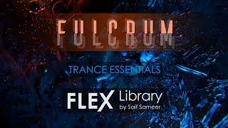 FLEX Library | Fulcrum Trance Essentials