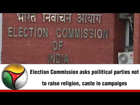 Election Commission asks poilitical parties not to raise religion, caste in campaigns