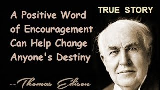 A Positive Word of Encouragement Can Help Change Anyone