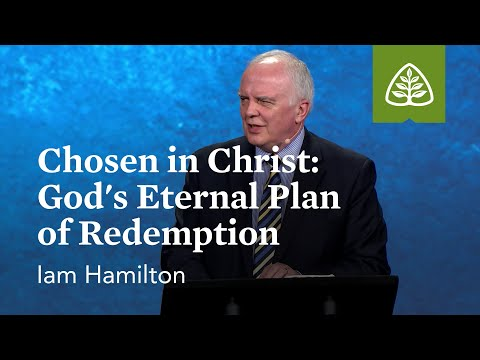 Ian Hamilton: Chosen in Christ: God's Eternal Plan of Redemption