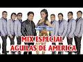 Mix Especial Aguilas de America  con DJ Sintonia100