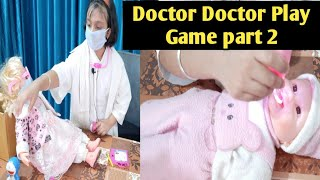Doctor Doctor Play Game |part 2 Lockdown Games|doctor Play with dolls |funny play learnwithpriyanshi