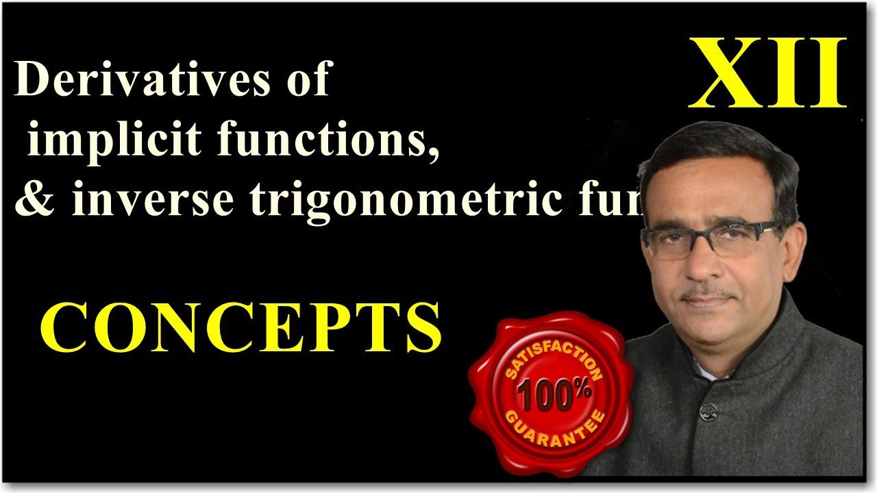 Class 12 Maths , Derivatives of implicit functions, Derivatives of inverse trigonometric functions