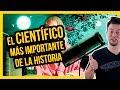 ¿QUIÉN ES EL CIENTÍFICO MÁS IMPORTANTE DE LA HISTORIA?   Ciencias de la Ciencia