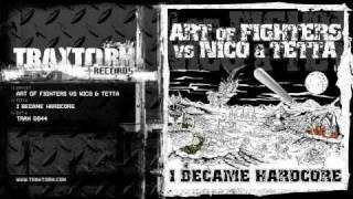 Art of Fighters vs Nico & Tetta - I became hardcore (Traxtorm Records - TRAX 0044)