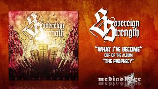 Watch Sovereign Strength What Ive Become video