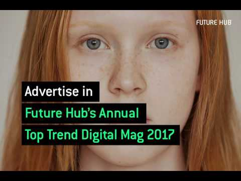 Future Hub Annual Trend Mag 2017 Advertising Booking
