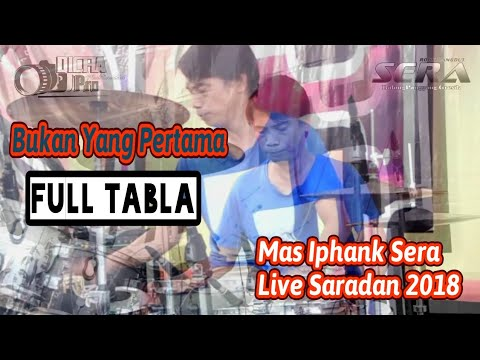 FULL TABLA MAS IPHANK SERA _ BUKAN YANG PERTAMA _ SERA LIVE SARADAN 2018