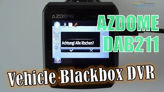 Azdome DAB211 📹Vehicle Blackbox DVR - Review - Video Sample - Hands-on (Deutsch)
