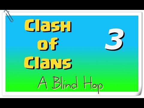 A Blind Hop - Clash of Clans - Part 3