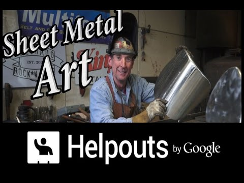 Sheet Metal Art For Beginners Helpouts By Google Youtube