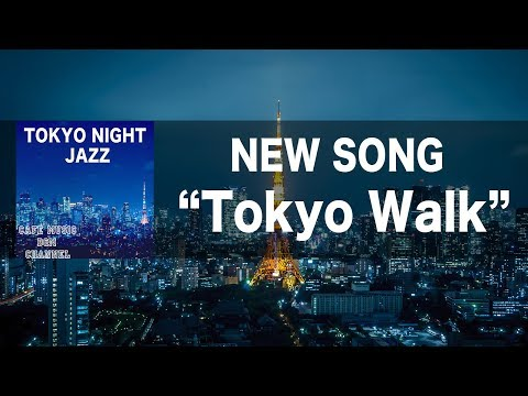 "Cafe  BGM channel - NEW SONGS  ""Tokyo Walk"""