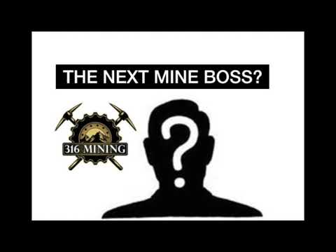 GOLD RUSH - WHO IS THE NEW BOSS OF 316 MINING?