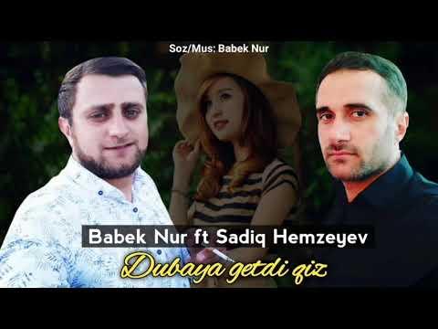 TURKIYEDEN GELDI DUBAYA GETDI QIZ  (Sadiq Hemzeyev  ft Babek Nur ) 2020 YENI
