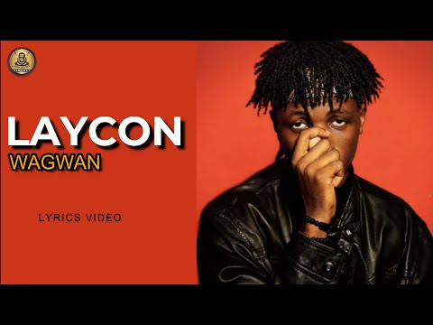 laycon wagwan(official lyrics video)