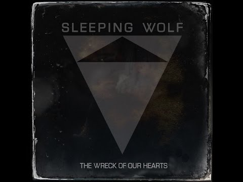 THE WRECK OF OUR HEARTS by Sleeping Wolf -  (Official Lyric Video)