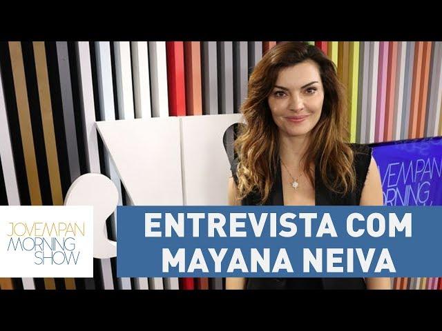 Entrevista completa com Mayana Neiva