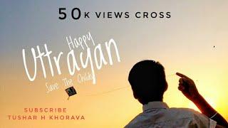 Uttarayan,save the child 2019 new video by tushar h khorava,HARIOM PRODUCTION