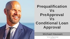 PreQualification Vs PreApproval Vs Conditional Loan Approval