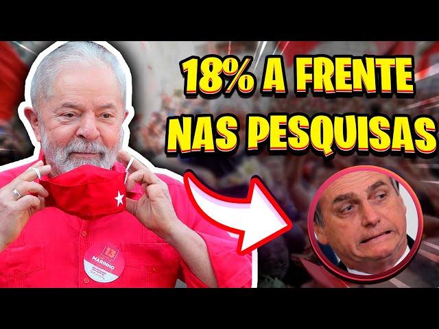 LULA DISPARA E TEM 18 PONTOS A FRENTE DE BOLSONARO