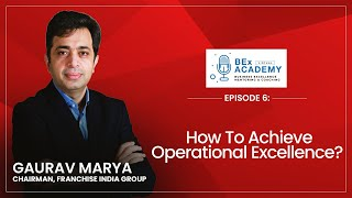 Ep.6: How To Achieve Operational Excellence? | BEx Academy
