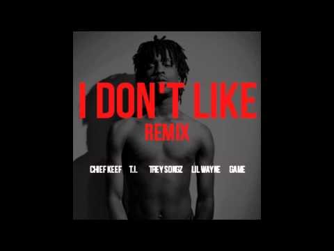 Chief Keef ft. T.I., Trey Songz, Lil Wayne & Game - I Don't Like Remix w/ DL