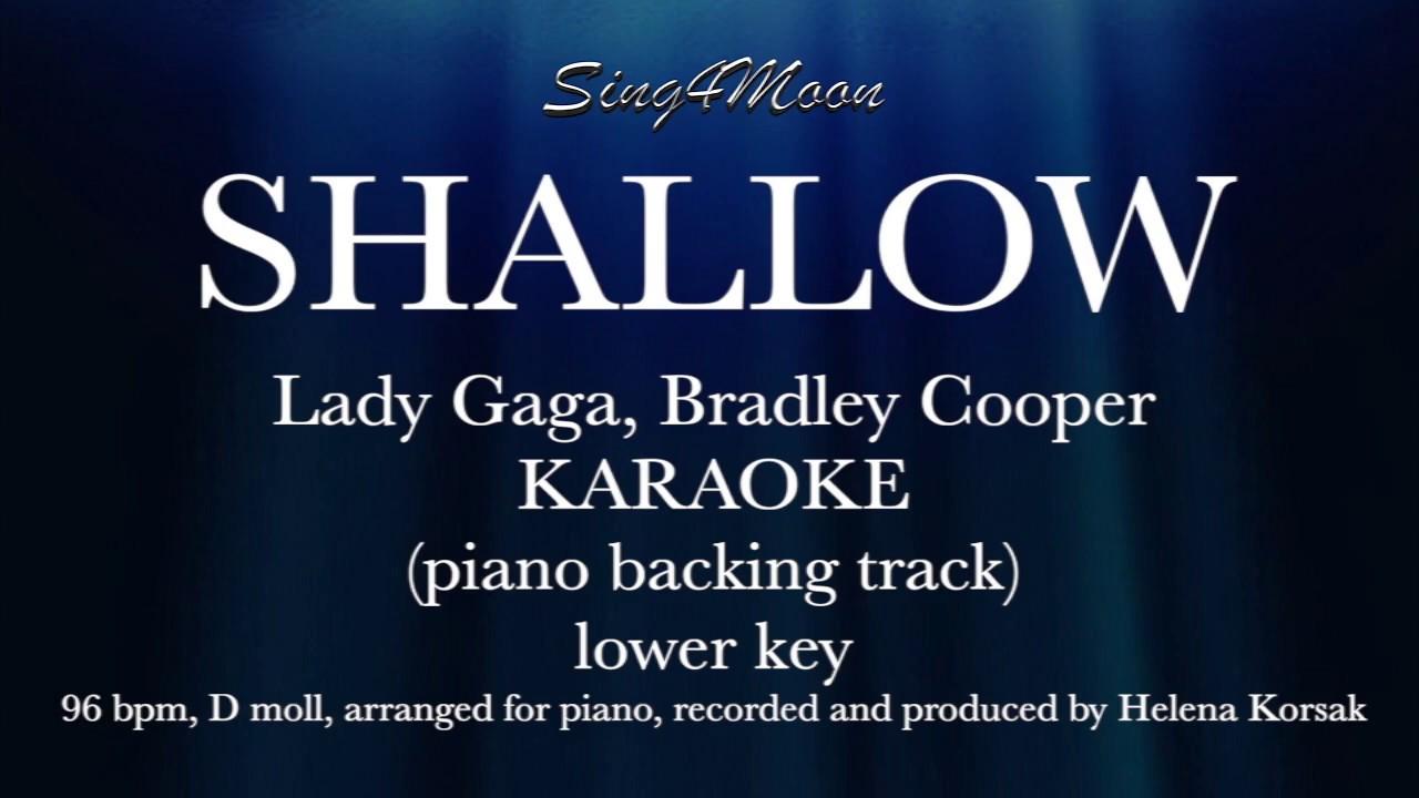 Shallow (Piano Karaoke Instrumental) lower key Lady Gaga & Bradley Cooper