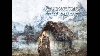 Eluveitie - Otherworld - Everything Remains (As It Never Was)
