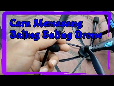 Cara Memasang Baling - Baling Drone
