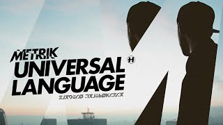 Metrik - Universal Language [Full Version]