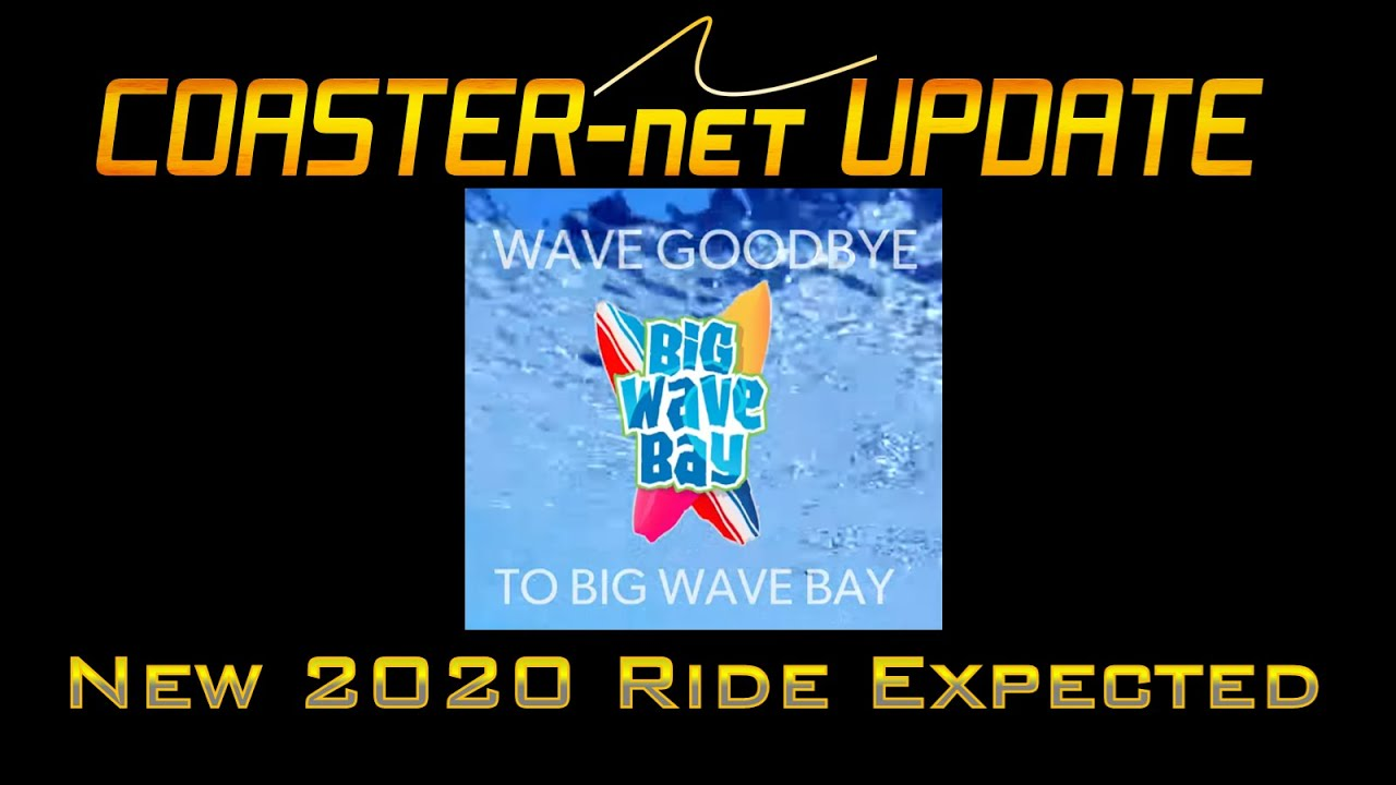 Kings Dominion Closing Big Wave Bay New 2020 Ride Coming - COASTER-net  Update