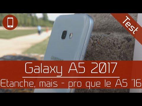 """Test : Samsung Galaxy A5 2017 - Etanche, solide et plus """"jeune"""""""