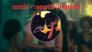 Ringtone download link: http://www.mediafire.com/file/wiprp65sfbn6j9n/senorita_audio.mp3/file