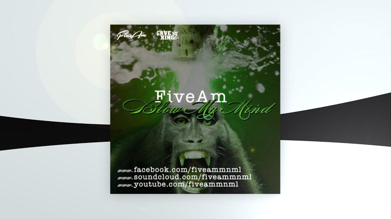 FiveAm - Blow My Mind [Free Download]