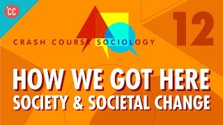 Video How We Got Here: Crash Course Sociology #12 download MP3, 3GP, MP4, WEBM, AVI, FLV Juli 2017