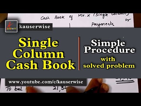 Single column cash book or simple cash book with solved problem :- by kauserwise