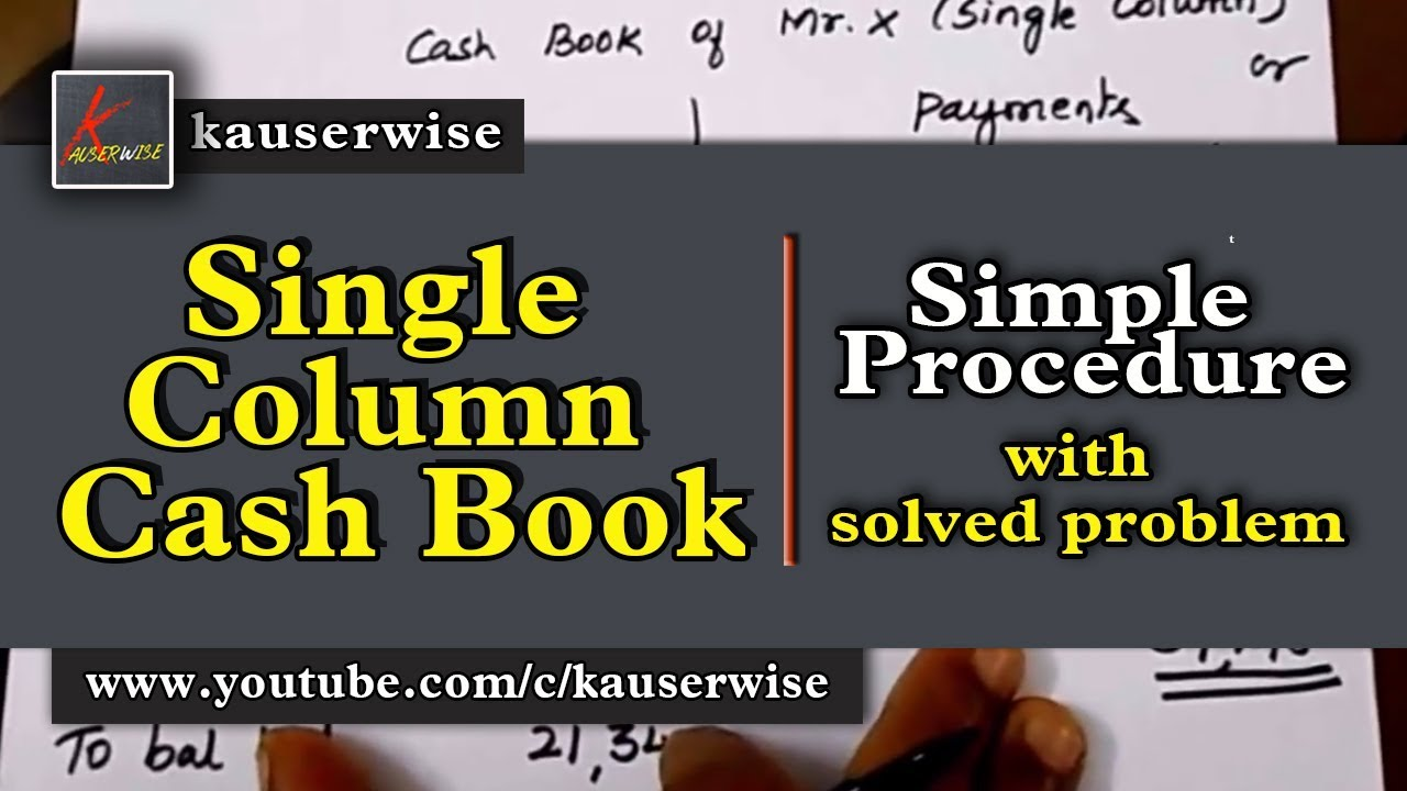 single column cash book or simple cash book with solved problem
